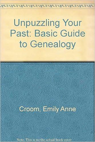 Gratis online lydbøger uden downloads Unpuzzling Your Past: Basic Guide to Genealogy by Emily Anne Croom PDF 0932620213