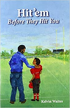 Book Hit'em Before They Hit You by Waites, Kelvin (2014)