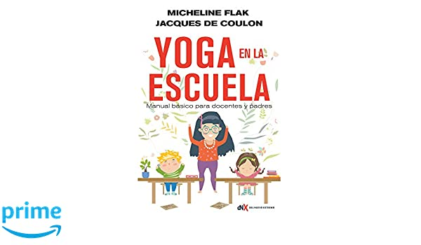 Amazon.com: El yoga en la escuela: Manual básico para ...