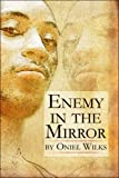 Enemy in the Mirror, Oniel Wilks, 1424182379