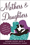 Mothers and Daughters, Suzanne Degges-White and Christine Borzumato-Gainey, 1442219319