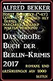 img - for Das gro e Buch der Berlin-Krimis 2017 - Romane und Erz hlungen auf 1000 Seiten (German Edition) book / textbook / text book