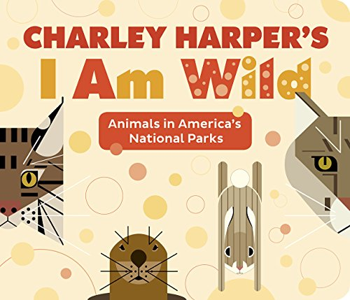 Charley Harper's I Am Wild: Animals in America's National Parks