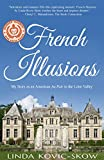 My Story as an American Au Pair in the Loire Valley (French Illusions Book 1)