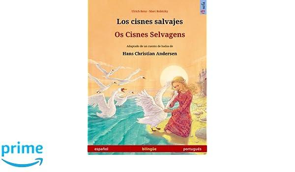 Los cisnes salvajes - Os Cisnes Selvagens. Libro bilingüe ...