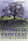 Studies in Proverbs, William Arnot, 0825421233