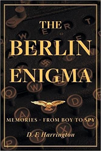 The Berlin Enigma: Memories - From Boy to Spy