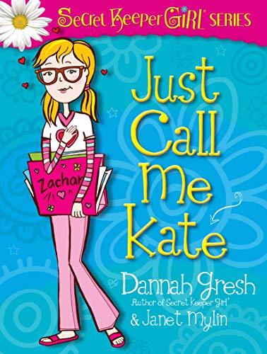 Just Call Me Kate (Secret Keeper Girl Fiction)
