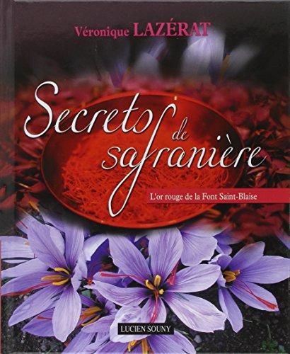 Secrets de safranière : L'or rouge de la Font Saint-Blaise