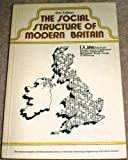 The Social Structure of Modern Britain, Johns, E. A., 0080168701