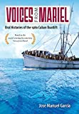 img - for Voices from Mariel: Oral Histories of the 1980 Cuban Boatlift book / textbook / text book