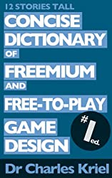 Concise Dictionary of Freemium and Free-to-Play Game Design