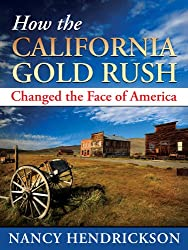 How the California Gold Rush Changed the Face of America (English Edition)