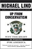 Up from Conservatism, Michael Lind, 0684831864