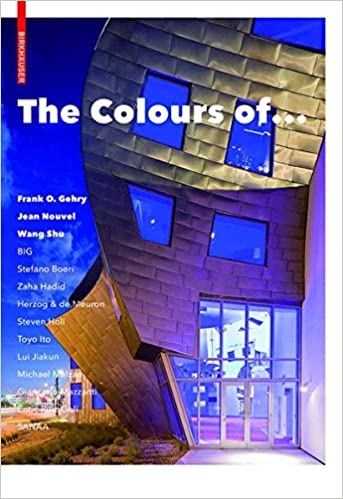Wang Shu and Other Architects The Colours of ...: Frank O Jean Nouvel Gehry