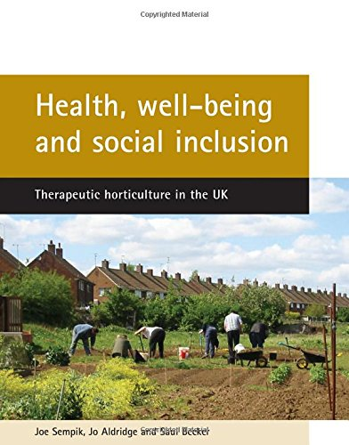 Health, well-being and social inclusion: Therapeutic horticulture in the UK pdf