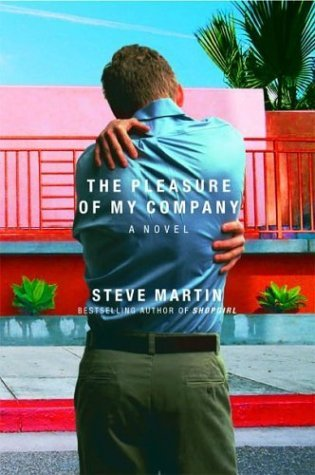 Download by Steve Martin (Author)The Pleasure of My Company: A Novel (Hardcover) pdf epub