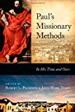 Paul's Missionary Methods: In His Time and Ours