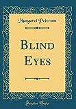 Blind Eyes (Classic Reprint)