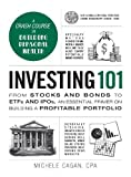 img - for Investing 101: From Stocks and Bonds to ETFs and IPOs, an Essential Primer on Building a Profitable Portfolio (Adams 101) book / textbook / text book