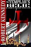 The Templar's Relic: A James Acton Thriller Book #4
