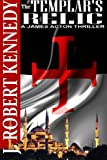 The Templar's Relic, J. Kennedy, 1479194735