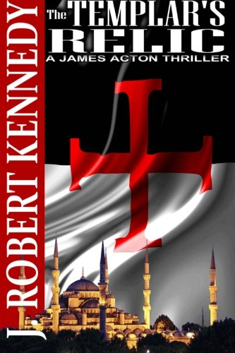 the-templars-relic-a-james-acton-thriller-book-4-james-acton-thrillers-volume-4
