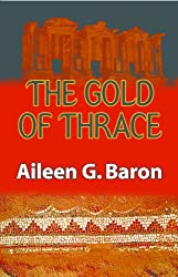 The Gold of Thrace: A Tamar Saticoy Mystery (Tamar Saticoy Series Book 1)