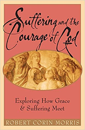 Book Suffering and the Courage of God: Exploring How Grace & Suffering Meet