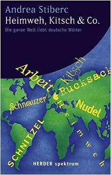 Book Heimweh, Kitsch & Co. Die ganze Welt liebt deutsche Worter