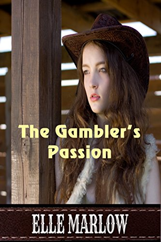The Gambler's Passion by [Marlow, Elle]