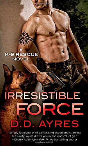 Irresistible Force: A K-9 Rescue Novel PDF