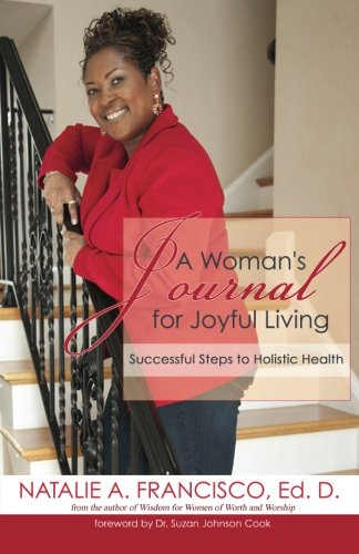 A Woman's Journal for Joyful Living: Successful Steps to Holistic Health