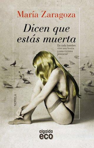 Dicen que estás muerta (Algaida Literaria - Eco) por Zaragoza Hidalgo, María