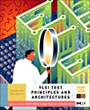 img - for VLSI Test Principles and Architectures: Design for Testability (The Morgan Kaufmann Series in Systems on Silicon) book / textbook / text book