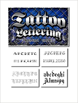 3789de2e15acc Tattoo Lettering Book Reference Flash Book (Volume 1): Various Artists:  Amazon.com: Books