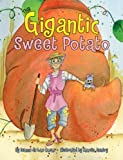 The Gigantic Sweet Potato, Dianne de Las Casas, 1589807553