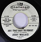 Jerry Wallace 45 RPM Am I That Easy To Forget / Shutters and Boards