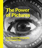 img - for The Power of Pictures: Early Soviet Photography, Early Soviet Film by Susan Tumarkin Goodman (2015-10-02) book / textbook / text book