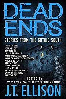 Dead Ends: Stories from the Gothic South by [Ellison, J.T.]