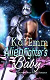 Alien Fighter's Baby (Captured Science Fiction Romance) by  Kat Emm in stock, buy online here