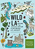 img - for Wild LA: Explore the Amazing Nature in and Around Los Angeles book / textbook / text book