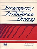 img - for Emergency Ambulance Driving by Bradford J. Childs (1-Mar-1986) Paperback book / textbook / text book
