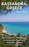 Halkidiki Travel Guide (Unanchor) - Day Trip From Thessaloniki to Kassandra Peninsula, Halkidiki, Greece