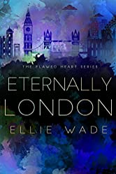 Eternally London (The Flawed Heart Series Book 4)