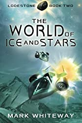 Lodestone Book Two: The World of Ice and Stars (Volume 2)