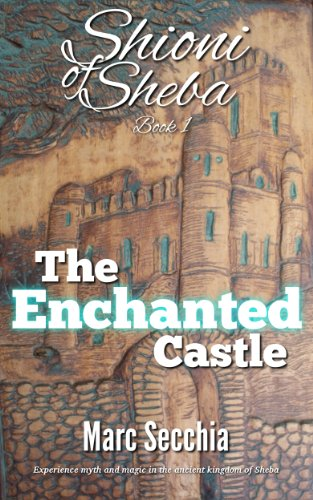 The Enchanted Castle (Shioni of Sheba Book 1)