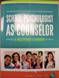 School Psychologist As Counselor: A Practitioner's Handbook, Cynthia A. Plotts, Jon Lasser, 0932955592