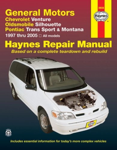 General Motors Chevrolet Venture, Oldsmobile Silhouette, Pontiac Trans Sport & Montana 1997 thru 2005 (Haynes Repair Manuals)