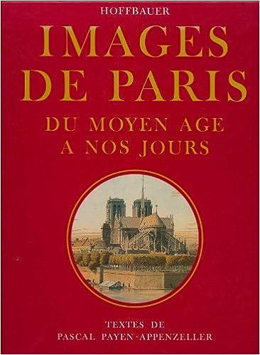 Lire en ligne Images de Paris, du Moyen Age à nos jours epub pdf